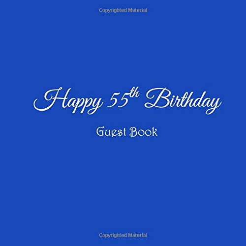 48eb094ba75f8 Happy 55th Birthday Guest Book: Happy 55 year old 55th Birthday Party Guest  Book gifts accessories decor ideas supplies decorations for women men ...  ...