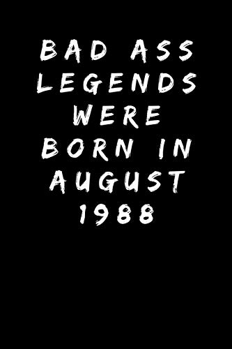 Bad Ass Legends Were Born In August 1988 Sarcastic Funny Gag 30th Birthday Gift For