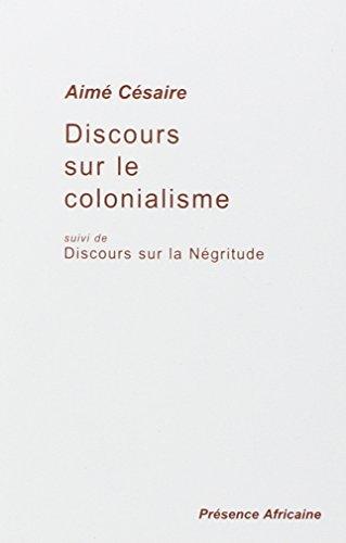 Discours sur le colonialisme, suivi de: Discours sur la Négritude par Aimé Césaire