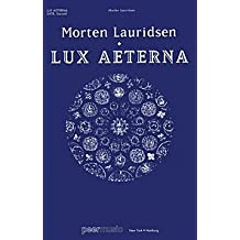 Lux Aeterna. (Satb and Orchestra, Full Score). By Morten Lauridsen. For Choral, Orchestra. Peermusic Classical.