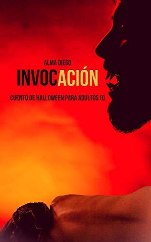 Invocación: Cuento de Halloween para adultos (I) (Cuentos de Halloween para adultos nº 1) (Spanish Edition) (Para Halloween De Fantasien Vampiro)