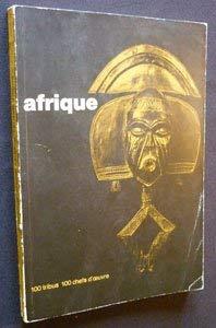 Afrique. 100 tribus, 100 chefs-d oeuvre. Musée des arts décoratifs, Palais du Louvre, Pavillon de Marsan, 28 octobre - 30 novembre 1964