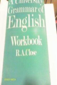 A University grammar of English Tome 2 : Workbook