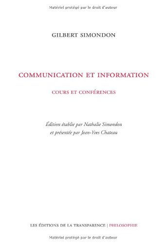Communication et information : Cours et conférences par Gilbert Simondon, Nathalie Simondon, Jean-Yves Chateau