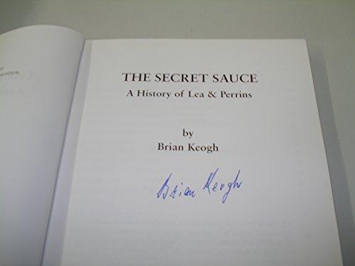 The Secret Sauce - A History of Lea & Perrins par Brian Keogh