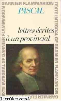 Blaise Pascal. Lettres écrites à un Provincial : . Chronologie et introduction par Antoine Adam