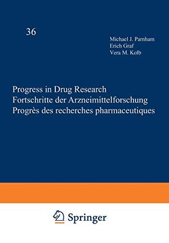 Progress in Drug Research / Fortschritte der Arzneimittelforschung / Progrès des recherches pharmaceutiques: Volume 36