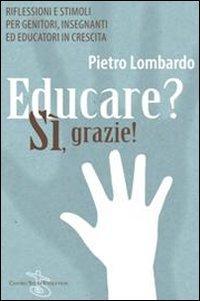 Educare? S, grazie! Riflessioni e stimoli per genitori, insegnanti ed educatori in crescita