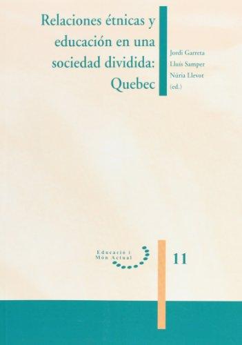 Relaciones étnicas y educación en una sociedad dividida: Quebec. (Educació i Món Actual)