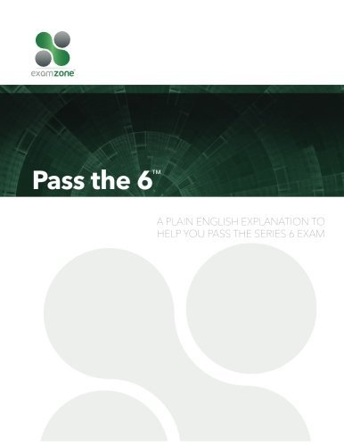 Pass The 6 - 2015: A Plain English Explanation To Help You Pass The Series 6 Exam by Robert M. Walker (2015-03-01)