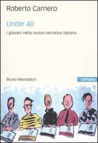 Under 40. I giovani nella nuova narrativa italiana