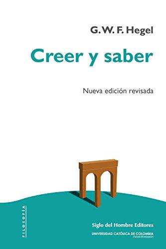 Creer y saber: Nueva edición revisada (Filosofía nº 2) por Georg Wilhelm Friedrich Hegel