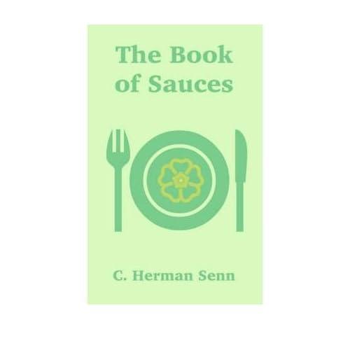 Senn, C Herman [ The Book of Sauces ] [ THE BOOK OF SAUCES ] Jul - 2002 { Paperback }