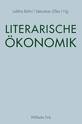 Literarische Ökonomik. by Iuditha Balint (2014-08-13)