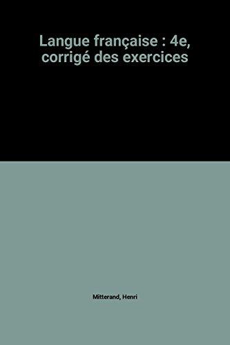 Langue française : 4e, corrigé des exercices
