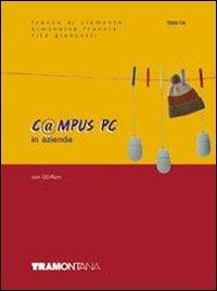 C@mpus PC in azienda. Per gli Ist. tecnici e professionali. Con CD-ROM
