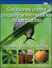 Soluciones contra plagas y enfermedades de las plantas / Pets and Diseases (Jardineria Practica Y Exitosa / Simple Steps to Success) por Andrew Halstead