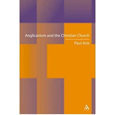 Anglicanism And The Christian Church By Avis Paul D L