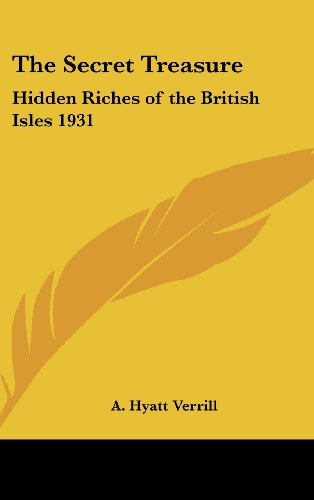 The Secret Treasure: Hidden Riches of the British Isles 1931