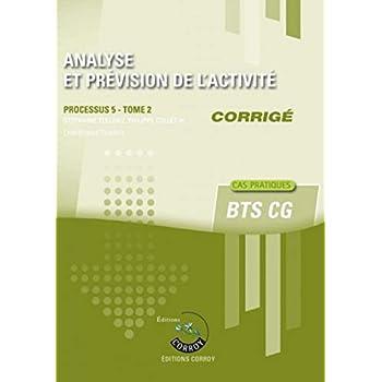 Analyse et prévision de l'activité T2 - Corrigé: Processus 5 du BTS CG