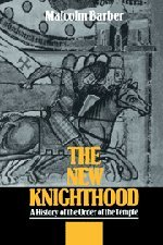The New Knighthood: A History of the Order of the Temple (Canto)