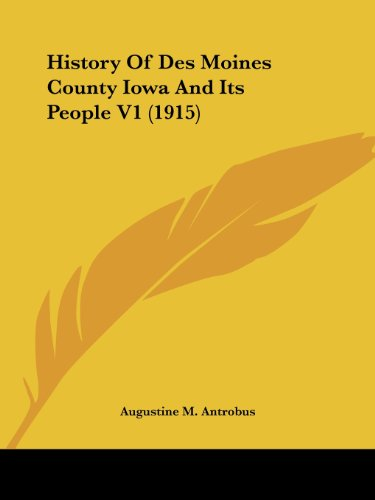 History of Des Moines County Iowa and Its People V1 (1915)