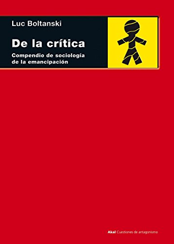 De la crítica: Compendio de sociología de la emancipación (Cuestiones de antagonismo)