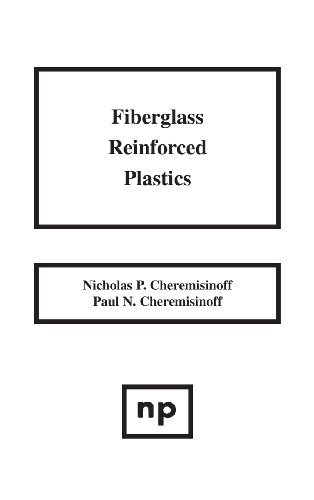 Fiberglass Reinforced Plastics: Manufacturing Techniques and Applications (English Edition) par  Nicholas P. Cheremisinoff