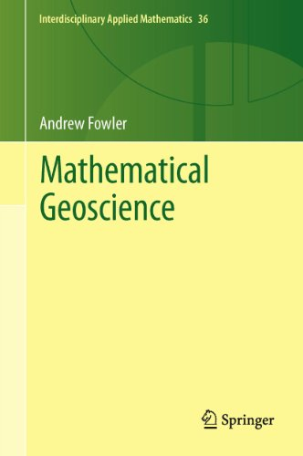 Mathematical Geoscience: 36 (Interdisciplinary Applied Mathematics)