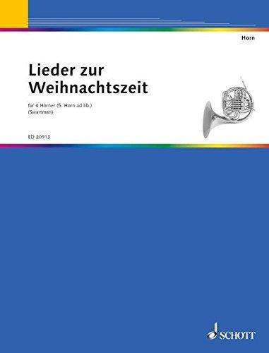 Lieder zur Weihnachtszeit: 4-5 Hörner in F. Partitur und Stimmen.