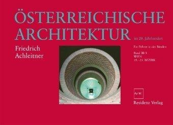 Ã-sterreichische Architektur im 20. Jahrhundert Bd. 3/3: Wien 19.-23. Bezirk by Friedrich Achleitner(1. Oktober 2010)