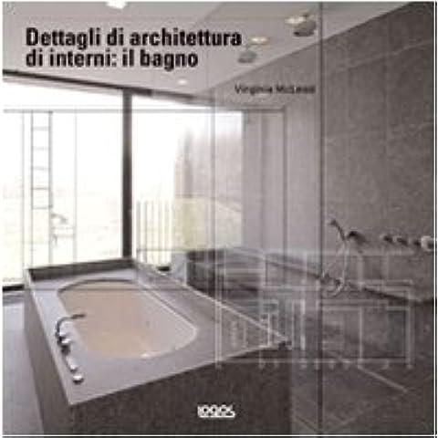 Dettagli di architettura di interni: il bagno (Dettagli d'architettura)