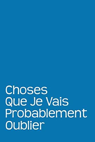 Choses Que Je Vais Probablement Oublier: Cadeau Original par Coccinelle Publication