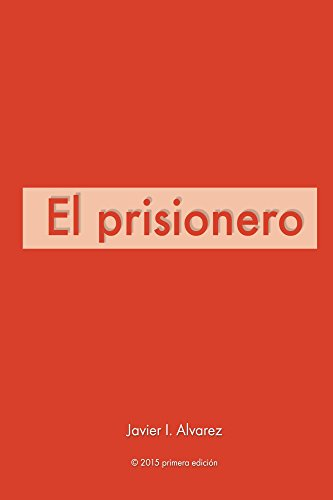 El prisionero eBook: Javier Alvarez: Amazon.es: Tienda Kindle