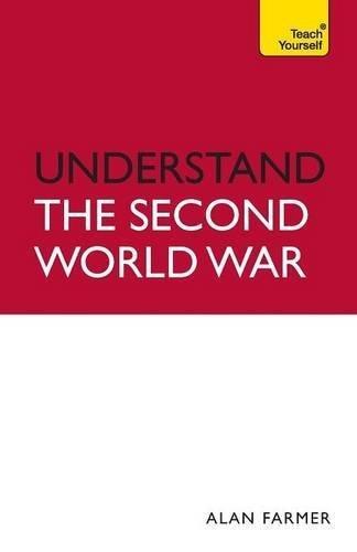 Portada del libro Understand the Second World War (Teach Yourself) by Alan Farmer (2011-08-01)