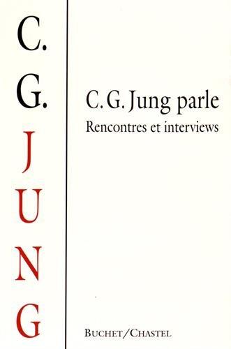 C. G. Jung parle : Rencontres et interviews