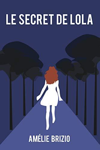 Le secret de Lola par Amélie BRIZIO