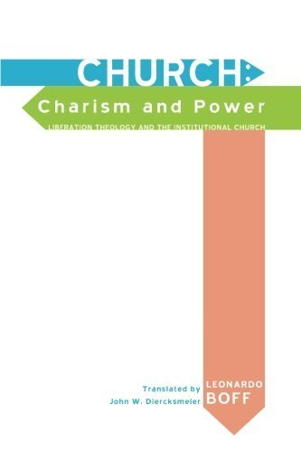 church-charism-and-power-liberation-theology-and-the-institutional-church-by-leonardo-boff-2012-01-3