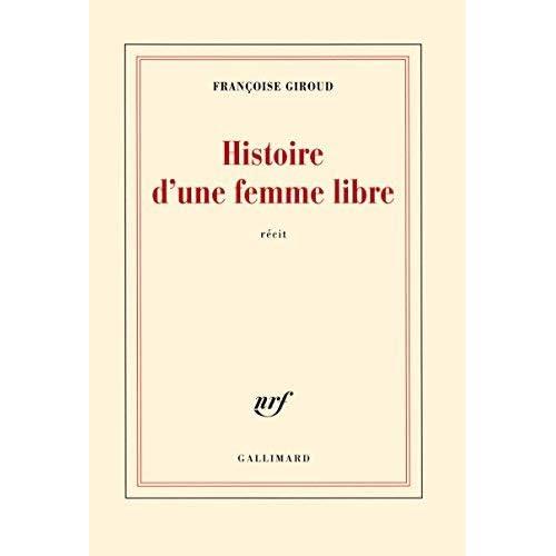 Histoire d'une femme libre by Françoise Giroud(1905-07-05)