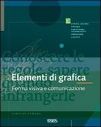 Elementi di grafica. Forma visiva e comunicazione. Ediz. illustrata