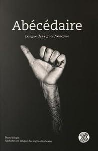Abécédaire Langue des signes-Français par  Collectif