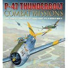 P-47 Thunderbolt Combat Missions by Jonathan Bernstein (2015-08-28)