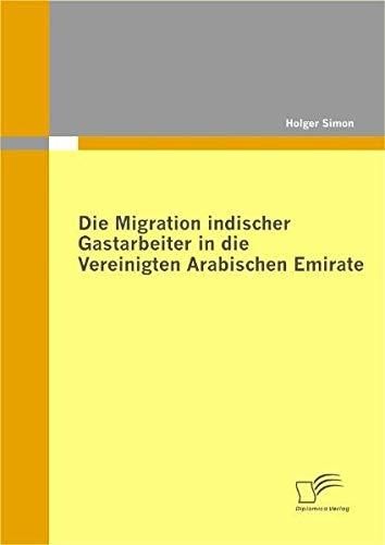 Die Migration indischer Gastarbeiter in die Vereinigten Arabischen Emirate