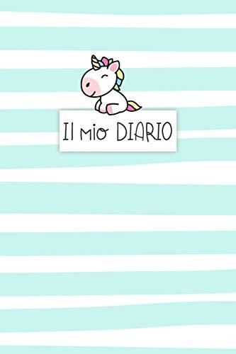 Il Mio Diario: Diario personale per bambine e ragazze che amano gli Unicorni ! Illustrazioni su ogni pagina. Con  Mood tracker, Outfit Planner e pagina dei sentimenti.