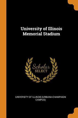 - University of Illinois Memorial Stadium
