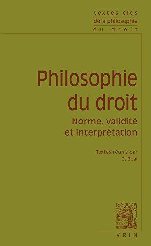 Textes clés de philosophie du droit: Norme, validité et interprétation