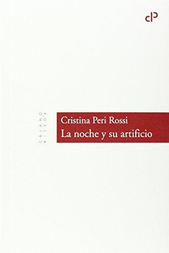La noche y su artificio (Cálamo Poesía) por Cristina Peri Rossi