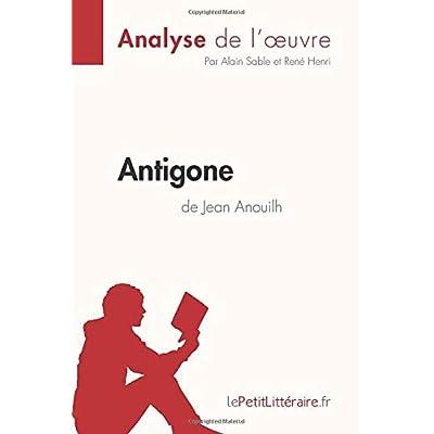 Antigone de Jean Anouilh (Analyse de l'œuvre): Comprendre la littérature avec lePetitLittéraire.fr