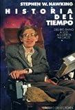HISTORIA DEL TIEMPO. DEL BIG BANG A LOS AGUJEROS NEGROS - Stephen W. HAWKING