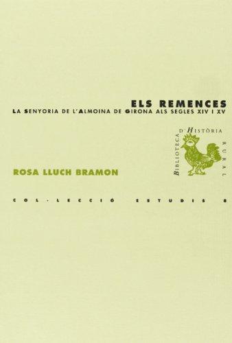 Els remences: La senyoria de l'Almoina de Girona als segles XIV i XV (BHR (Biblioteca d'Història Rural)) por Rosa Lluch Bramon